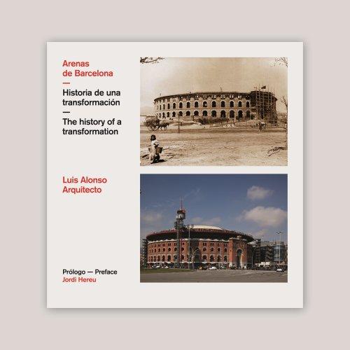 Descargar Libro Arenas De Barcelona - Historia De Una Transformacion Luis Alonso