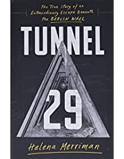 Tunnel 29: The True Story of an Extraordinary Escape Beneath the Berlin Wall