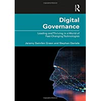 Digital Governance: Leading and Thriving in a World of Fast-Changing Technologies