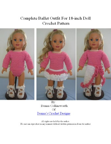 Complete Ballet Outfit For 18-inch Doll Crochet (Doll Outfit Crochet Pattern)