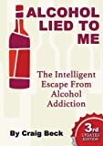 Alcohol Lied to Me, Craig Beck, 1291031901