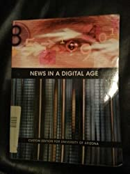 News in a Digital Age : Custom Edition for University of Arizona