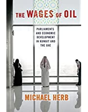 The Wages of Oil: Parliaments and Economic Development in Kuwait and the UAE