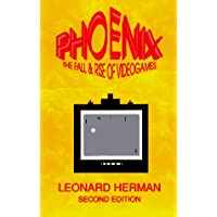 Phoenix: The Fall & Rise of Videogames