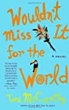 Wouldn't Miss It for the World, Tara McCarthy, 1416503250