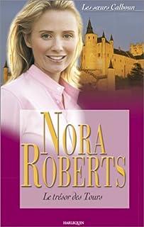 Les soeurs Calhoun 05 : Le trésor des tours, Roberts, Nora