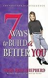 7 Ways to Build a Better You, Sheri Rose Shepherd, 1576735575