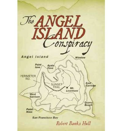 Download [ [ [ The Angel Island Conspiracy [ THE ANGEL ISLAND CONSPIRACY ] By Robert Banks Hull, Banks Hull ( Author )Mar-30-2010 Paperback pdf