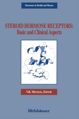 (Steroid Hormone Receptors: Basic and Clinical Aspects (Hormones in Health and Disease) )