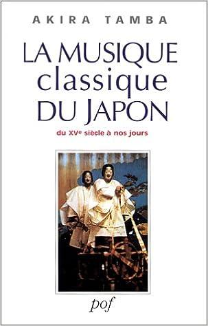 La Musique Classique Du Japon Du Xve Siecle A Nos Jours
