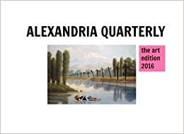 Tamra Carraher ed. - Alexandria Quarterly The Art Edition 2016