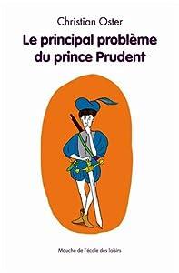 """Afficher """"Le principal problème du prince Prudent"""""""