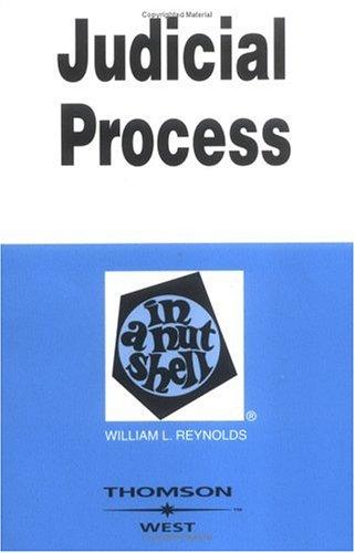 Reynolds' Judicial Process in a Nutshell, 3d