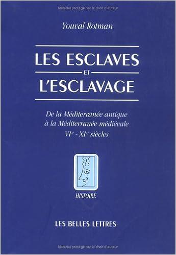 Book Les Esclaves Et L'Esclavage: de La Mediterranee Antique a la Mediterranee Medievale - Vie - XIE Siecles (Histoire)