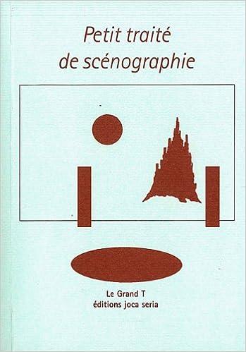 Livres gratuits en ligne Petit traité de scénographie: Représentation de lieu/Lieu de représentation pdf
