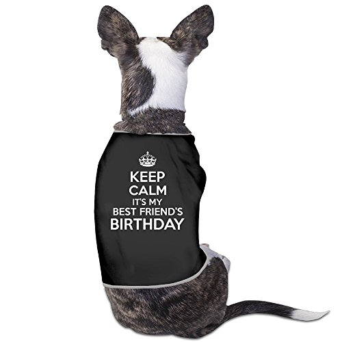YRROWN Keep Calm It's My Best Friend's Birthday Puppy Dog Clothes (Zumba Halloween Costume Ideas)