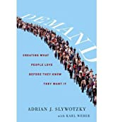 [ [ [ Demand: Creating What People Love Before They Know They Want It[ DEMAND: CREATING WHAT PEOPLE LOVE BEFORE THEY KNOW THEY WANT IT ] By Slywotzky, Adrian J. ( Author )Oct-04-2011 Hardcover