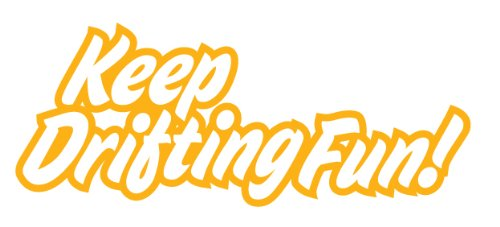 Keep drifting Fun Decal Size:7,9x 3,15