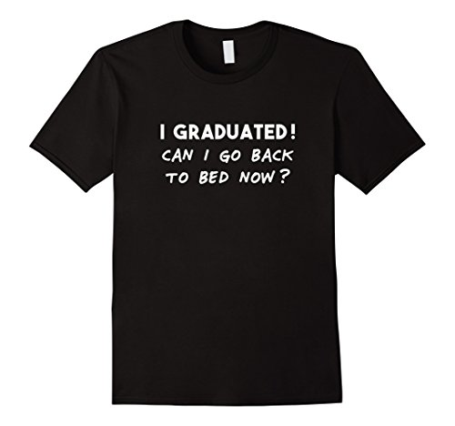 Mens Funny Can I Go Back to Bed Shirt Graduation Gift for him her Large Black