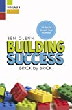 Building Success Brick by Brick, Ben Glen, 0967568021