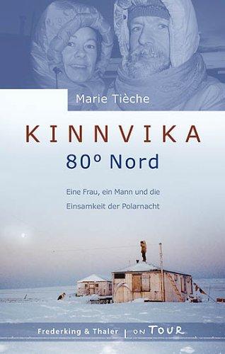 Kinnvika 80° Nord: Eine Frau, ein Mann und die Einsamkeit der Polarnacht