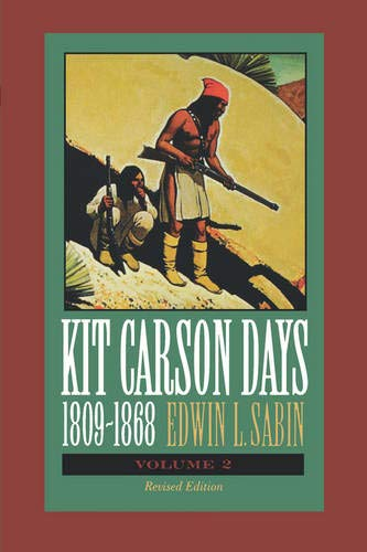 Kit 002 (Kit Carson Days, 1809-1868, Vol 2: Adventures in the Path of Empire, Volume 2)
