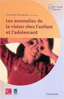 Les anomalies de la vision chez l'enfant et l'adolescent [2 CDs]