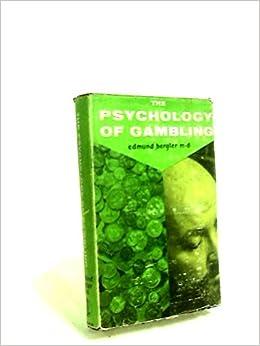 The psychology of gambling bergler racetracks and casinos