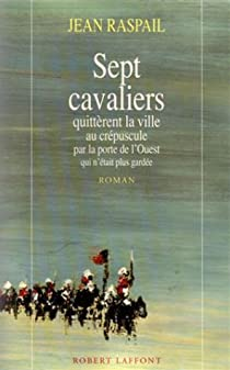 Sept cavaliers quittèrent la ville au crépuscule par la porte de l'Ouest qui n'était plus gardée par Raspail