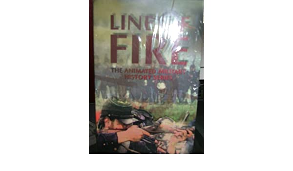 Amazon com: Line of Fire (the animated military history