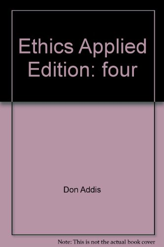 Ethics Applied, 4th Edition
