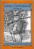 Guides of the Adirondacks, Charles Brumley, 0925168327