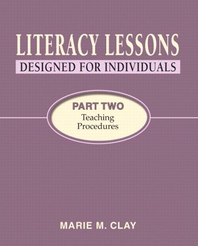 Literacy Lessons: Designed for Individuals, Part Two: Teaching Procedures
