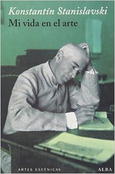 Mi Vida En El Arte por Konstantín Stanislavski Gratis