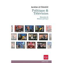 Politique & Télévision : Extension du domaine politique