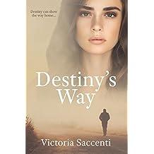 Destiny's Way (Destiny's Series) (Volume 3)