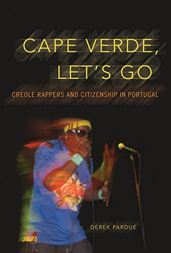 Download Cape Verde, Let's Go: Creole Rappers and Citizenship in Portugal (Interp Culture New Millennium) ebook