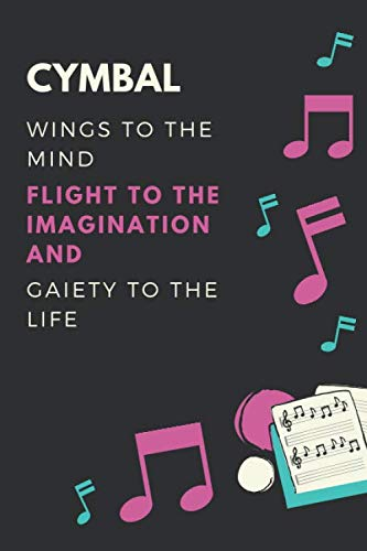 Cymbal Wings to the mind Flight to the imagination and Gaiety to the life: Cymbal Lover Journal / Notebook / Diary / Gift / Present (6 x 9 - 110 Blank Lined Pages)