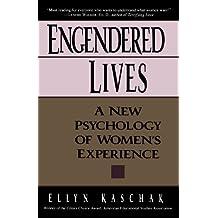 Engendered Lives: A New Psychology Of Women's Lives