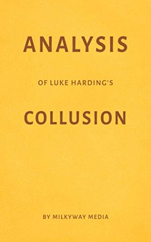 Analysis of Luke Hardings Collusion by Milkyway Media