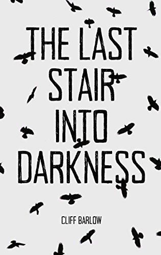 The Last Stair into Darkness, A Collection of 20 Dark Tales (Tales of Darkness Book 1)