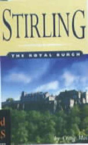 Stirling: The Royal Burgh