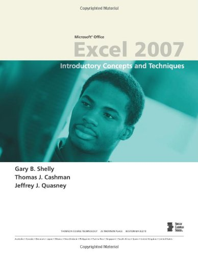 [PDF] Microsoft Office Excel 2007: Introductory Concepts and Techniques Free Download | Publisher : Course Technology | Category : Computers & Internet | ISBN 10 : 1418843423 | ISBN 13 : 9781418843427