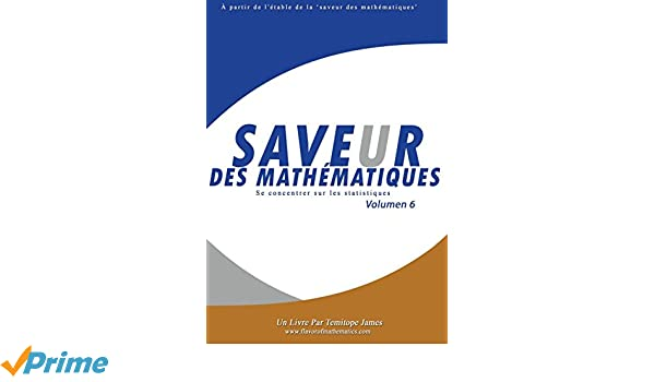 Se concentrer sur les Statistiques 6: Saveur des Mathematiques (French Edition) (French) 1st Edition