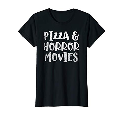 Womens Pizza and Horror Movies Date Night Shirt Fun Times -