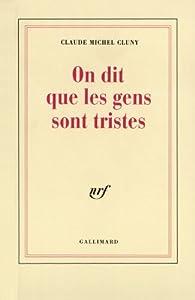On dit que les gens sont tristes par Claude-Michel Cluny