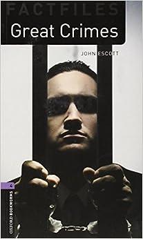 Book Oxford Bookworms Factfiles: Great Crimes: Level 4: 1400-Word Vocabulary (Oxford Bookworms Factfile Level 4) by John Escott (2008-10-25)