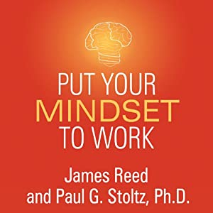 Put Your Mindset to Work Audiobook