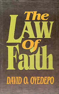 The Law of Faith (The Law Of Faith By Bishop David Oyedepo)