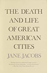 "Thirty years after its publication, The Death and Life of Great American Cities was described by The New York Times as ""perhaps the most influential single work in the history of town planning....[It] can also be seen in a much larger context..."